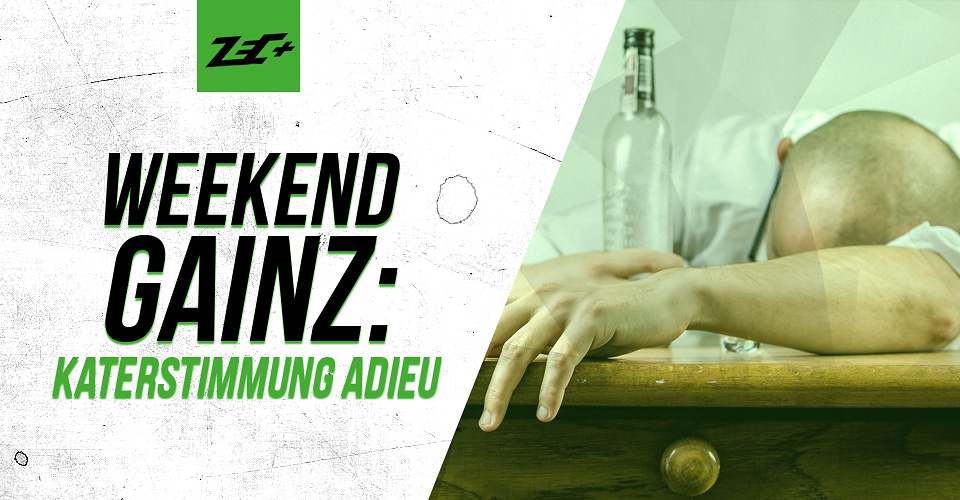 Weekend-Gains: Katerstimmung adieu