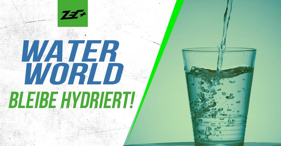 Waterworld – Bleibe hydriert