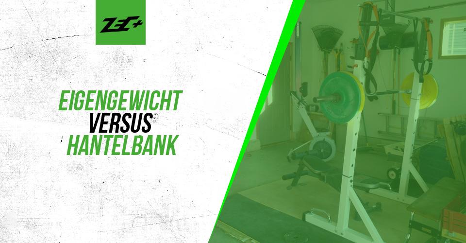 Eigengewicht versus Hantelbank