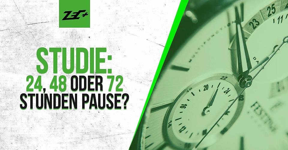 Studie: 24, 48 oder 72 Stunden Pause?