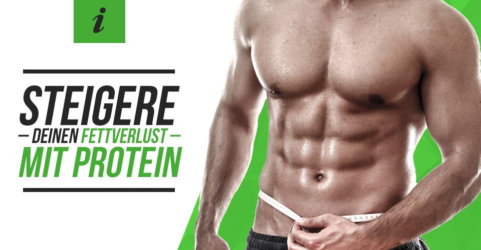 Steigere deinen Fettverlust mit Protein