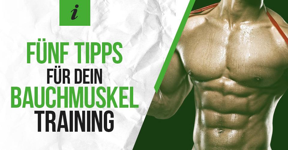 Fünf Tipps für dein Bauchmuskeltraining
