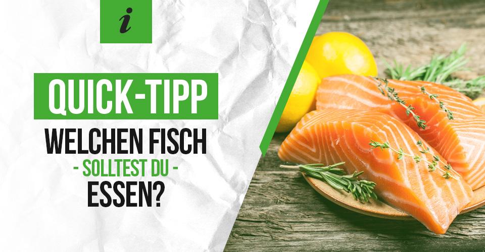 Quick-Tipp: Welchen Fisch solltest du essen?