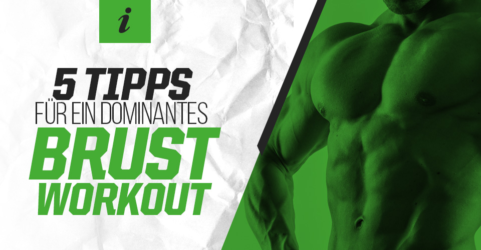 5 Tipps für ein dominantes Brustworkout