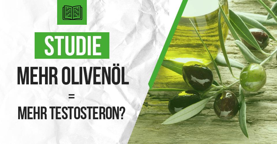Studie: Mehr Olivenöl = mehr Testosteron?