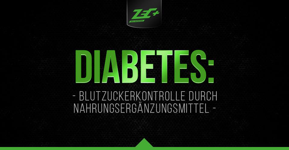 Diabetes: Blutzuckerkontrolle durch Nahrungsergänzungsmittel und Lebensmittel