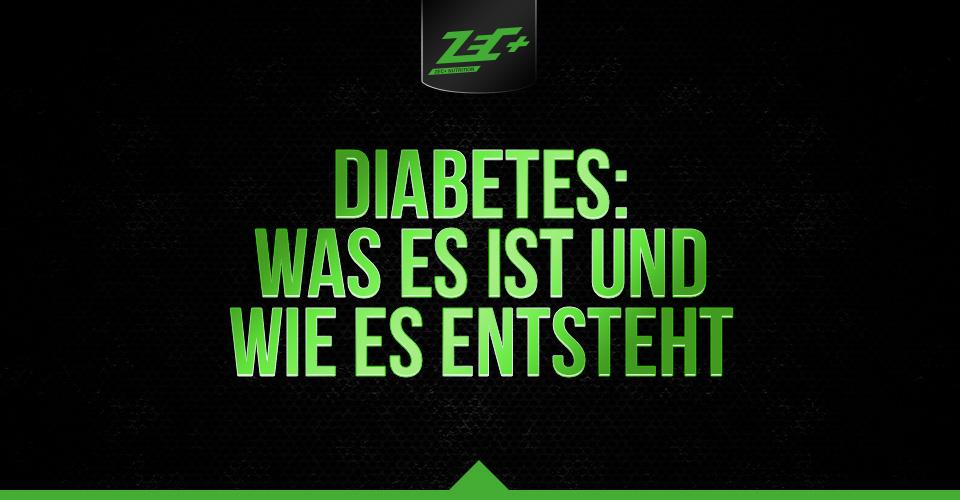 Diabetes: Was es ist und wie es entsteht? TEIL 1