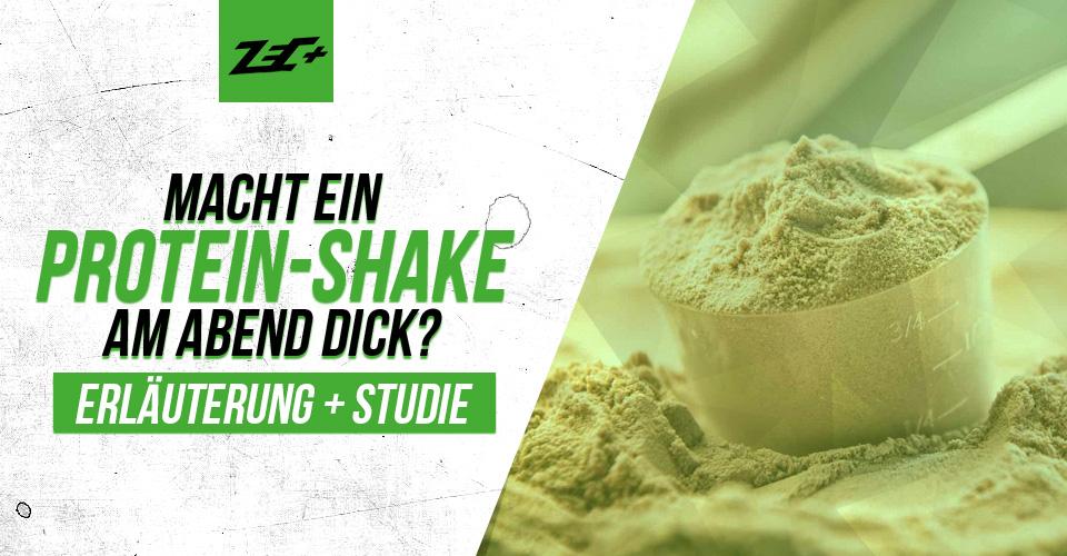 Macht ein Protein-Shake am Abend dick? Erläuterung + Studie