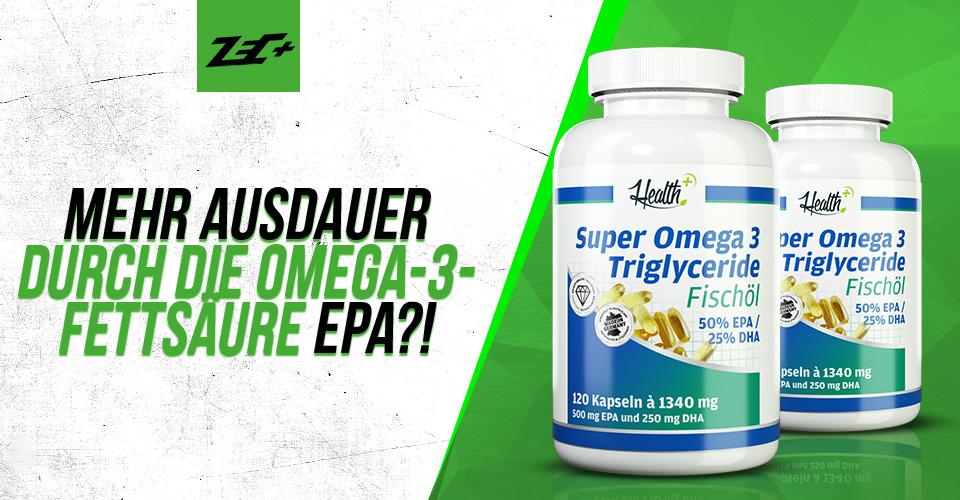 Mehr Ausdauer durch die Omega-3-Fettsäure EPA?!