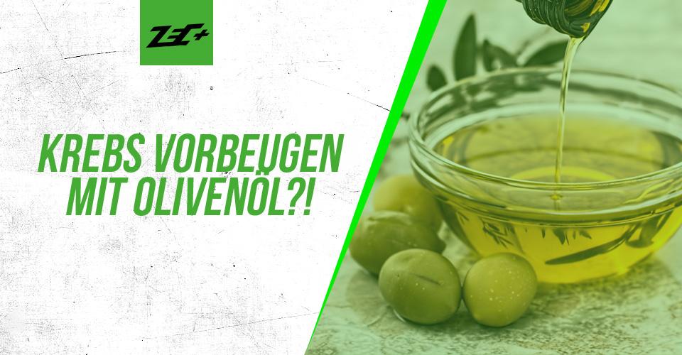 Krebs verhindern mit Olivenöl?