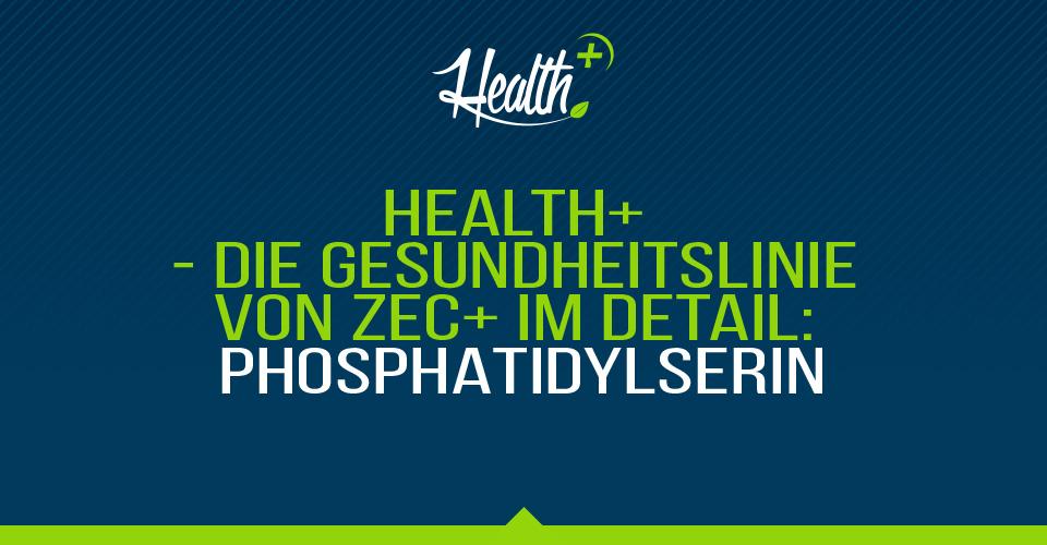 Health+ – Die Gesundheitslinie von Zec+ im Detail: Phosphatidylserin
