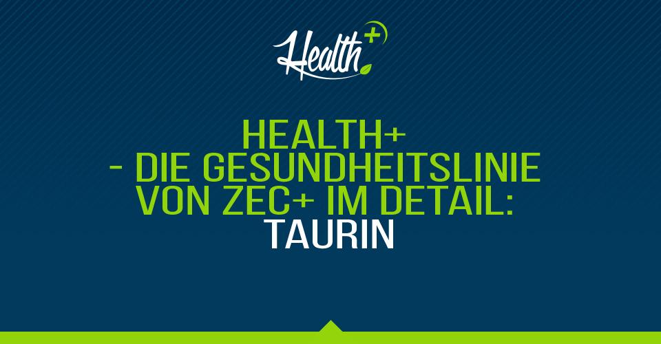Health+ – Die Gesundheitslinie von Zec+ im Detail: TAURIN