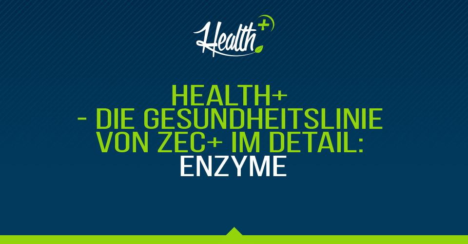 Health+ – Die Gesundheitslinie von Zec+ im Detail: ENZYME