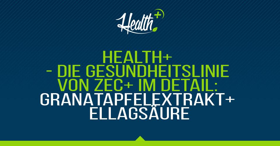Health+ – Die Gesundheitslinie von Zec+ im Detail: GRANATAPFELEXTRAKT | ELLAGSÄURE