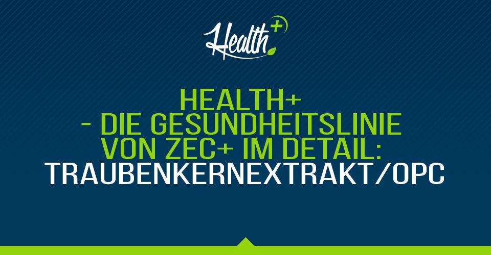 Health+ – Die Gesundheitslinie von Zec+ im Detail: TRAUBENKERNEXTRAKT/OPC