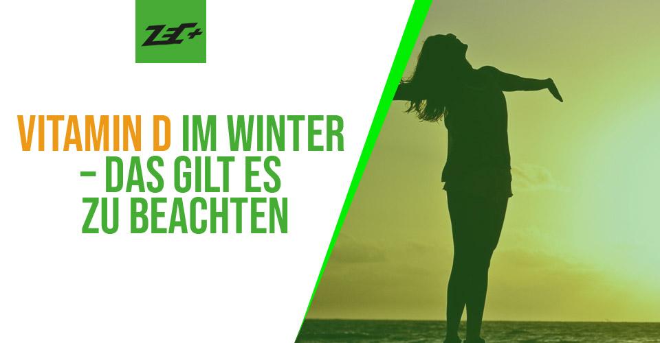 Vitamin D im Winter – Das gilt es zu beachten