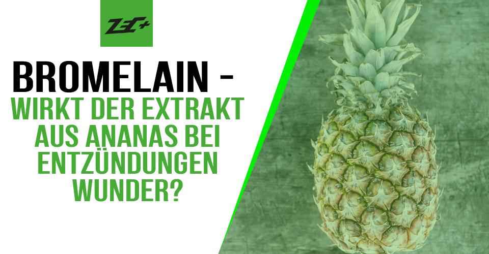 Bromelain – Wirkt der Extrakt aus Ananas bei Entzündungen Wunder?