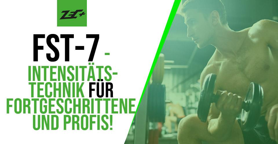 FST-7 – Intensitätstechnik für Fortgeschrittene und Profis!